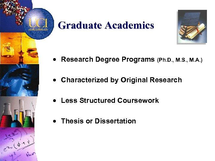 Graduate Academics · Research Degree Programs (Ph. D. , M. S. , M. A.