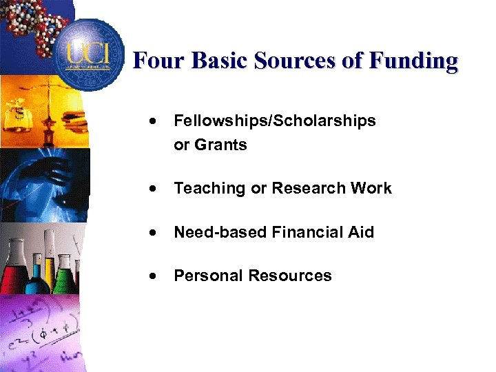 Four Basic Sources of Funding · Fellowships/Scholarships or Grants · Teaching or Research Work