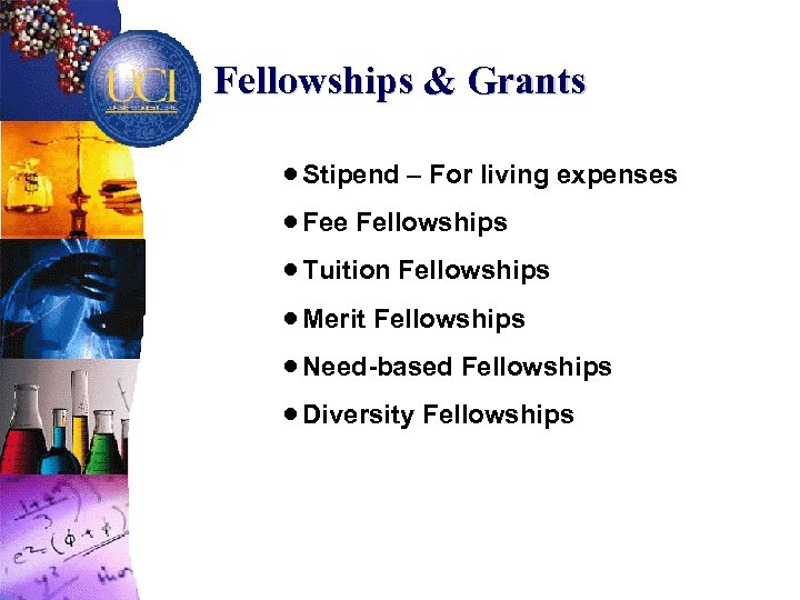Fellowships & Grants · Stipend – For living expenses · Fee Fellowships · Tuition