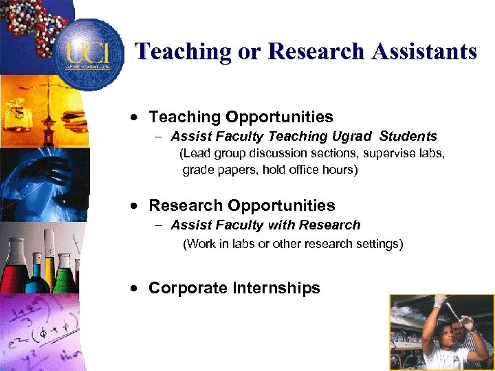Teaching or Research Assistants · Teaching Opportunities - Assist Faculty Teaching Ugrad Students (Lead