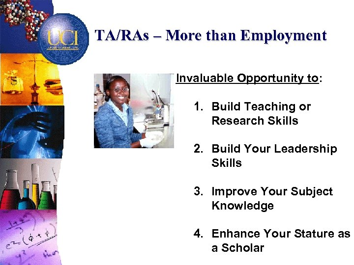 TA/RAs – More than Employment Invaluable Opportunity to: 1. Build Teaching or Research Skills