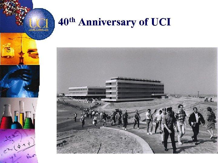 40 th Anniversary of UCI