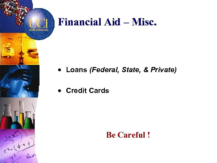 Financial Aid – Misc. · Loans (Federal, State, & Private) · Credit Cards Be