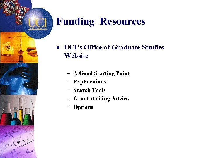 Funding Resources · UCI's Office of Graduate Studies Website - A Good Starting Point
