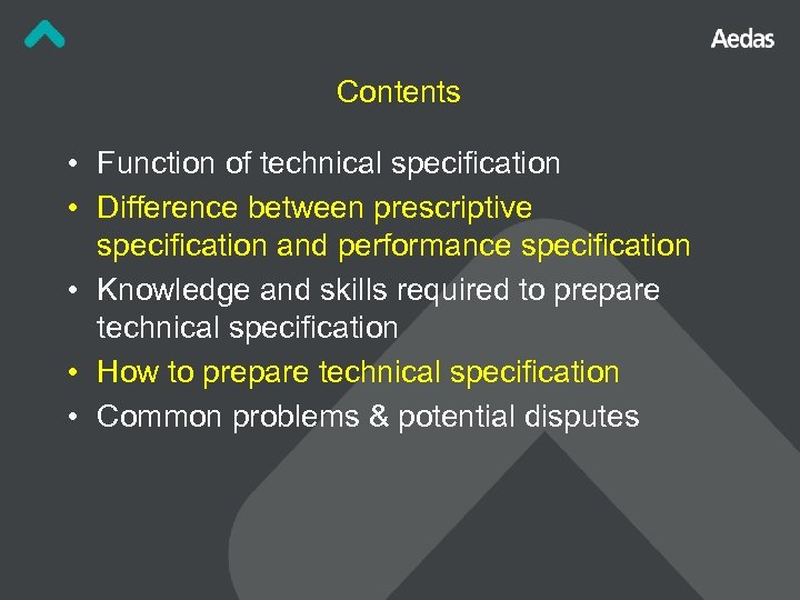 Contents • Function of technical specification • Difference between prescriptive specification and performance specification