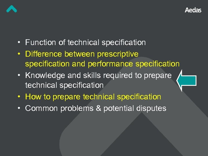 • Function of technical specification • Difference between prescriptive specification and performance specification