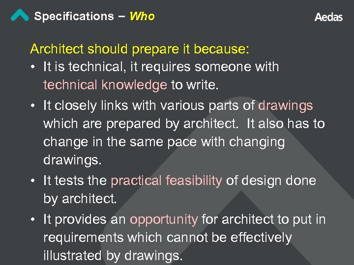 Specifications – Who Architect should prepare it because: • It is technical, it requires