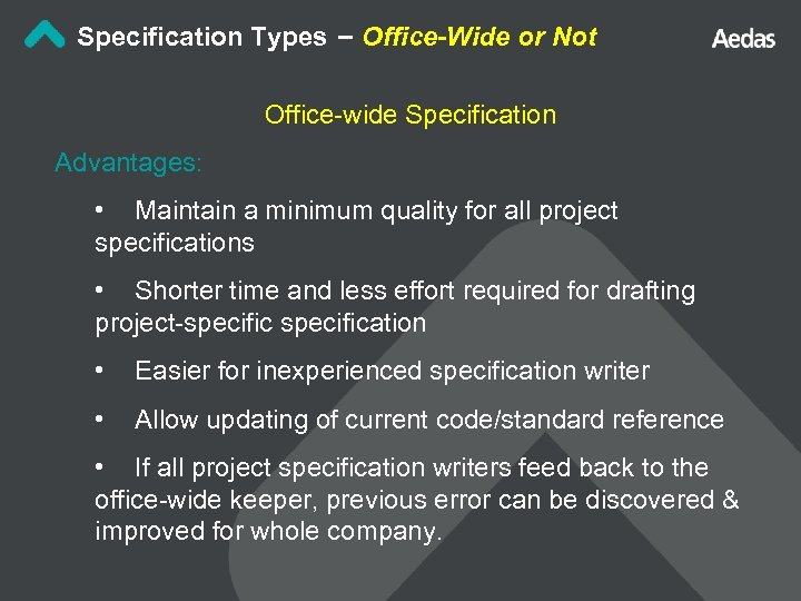 Specification Types – Office-Wide or Not Office-wide Specification Advantages: • Maintain a minimum quality