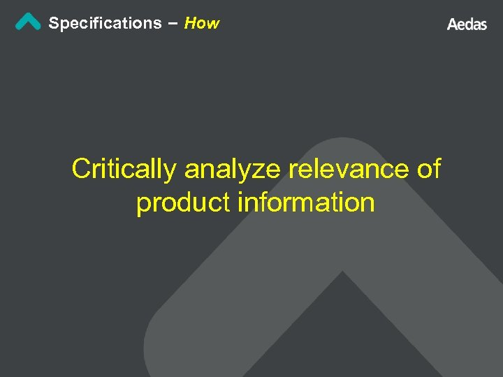 Specifications – How Critically analyze relevance of product information