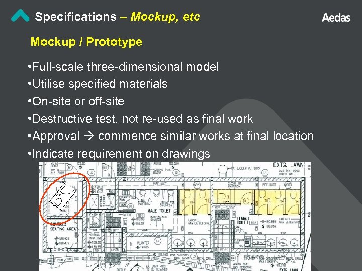 Specifications – Mockup, etc Mockup / Prototype • Full-scale three-dimensional model • Utilise specified