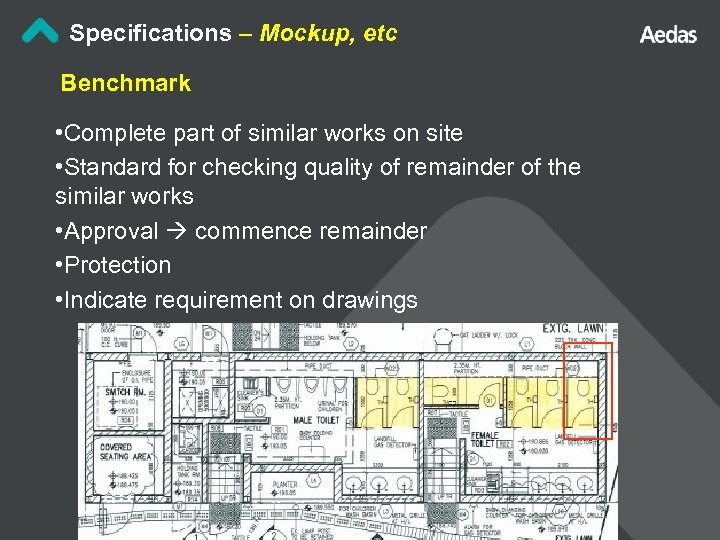Specifications – Mockup, etc Benchmark • Complete part of similar works on site •