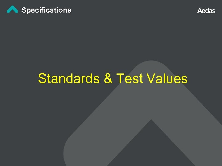 Specifications Standards & Test Values