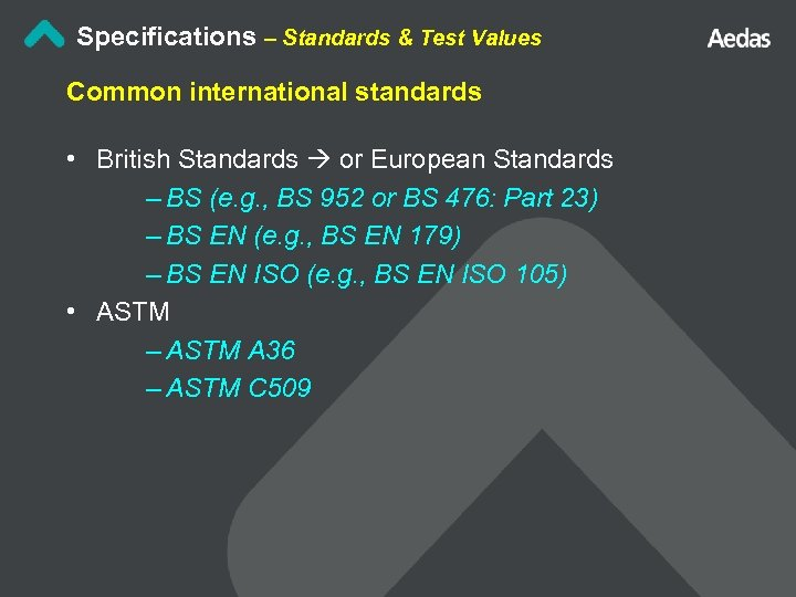 Specifications – Standards & Test Values Common international standards • British Standards or European