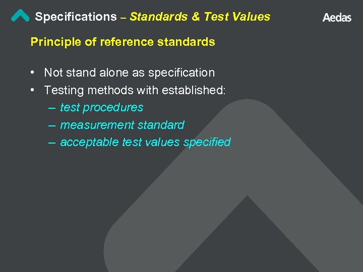 Specifications – Standards & Test Values Principle of reference standards • Not stand alone