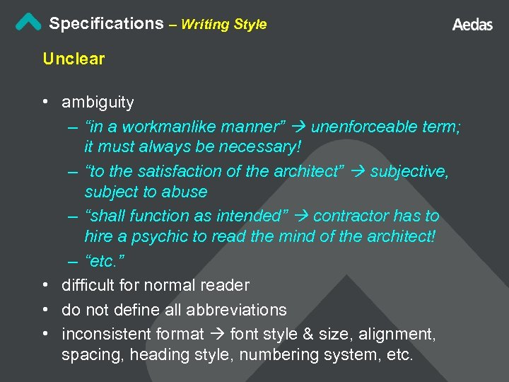 "Specifications – Writing Style Unclear • ambiguity – ""in a workmanlike manner"" unenforceable term;"