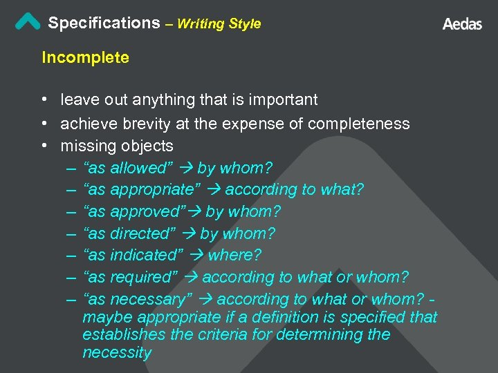 Specifications – Writing Style Incomplete • leave out anything that is important • achieve
