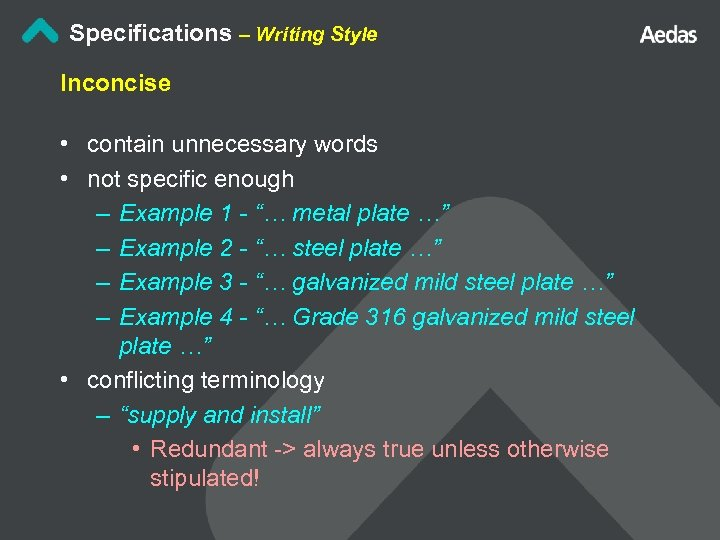 Specifications – Writing Style Inconcise • contain unnecessary words • not specific enough –