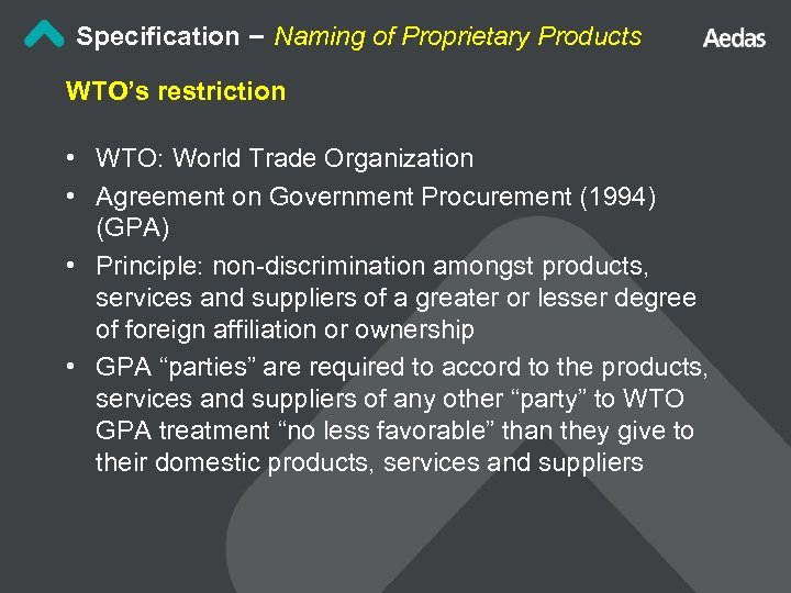Specification – Naming of Proprietary Products WTO's restriction • WTO: World Trade Organization •