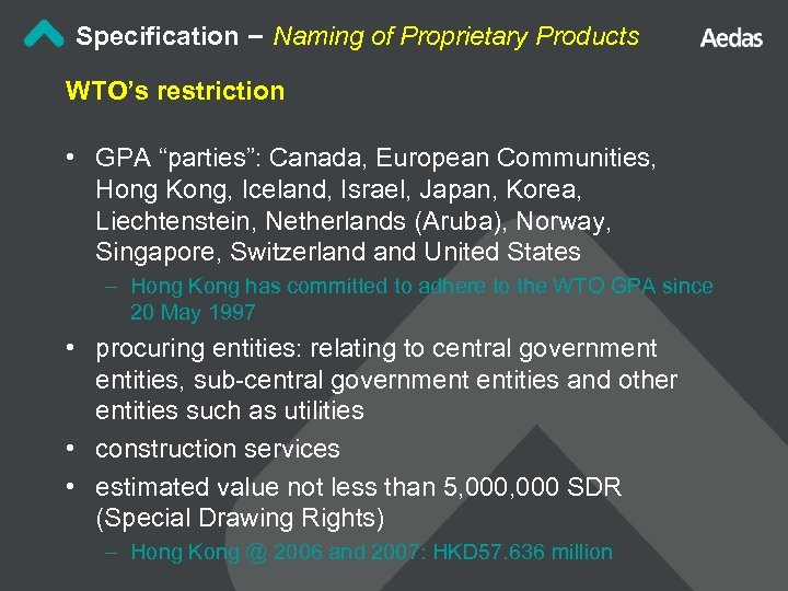 "Specification – Naming of Proprietary Products WTO's restriction • GPA ""parties"": Canada, European Communities,"