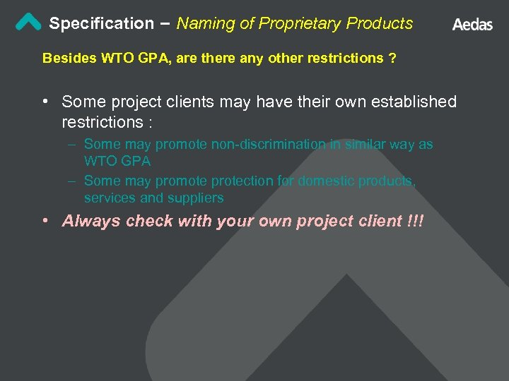 Specification – Naming of Proprietary Products Besides WTO GPA, are there any other restrictions