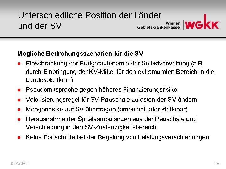Unterschiedliche Position der Länder und der SV Mögliche Bedrohungsszenarien für die SV l Einschränkung