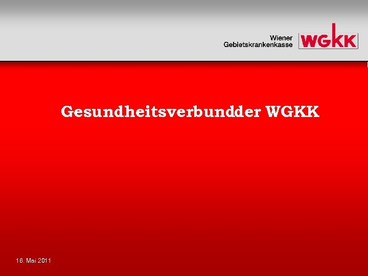 Gesundheitsverbundder WGKK 16. Mai 2011