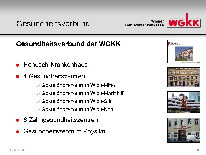 Gesundheitsverbund der WGKK l Hanusch-Krankenhaus l 4 Gesundheitszentren m Gesundheitszentrum Wien-Mitte m Gesundheitszentrum Wien-Mariahilf