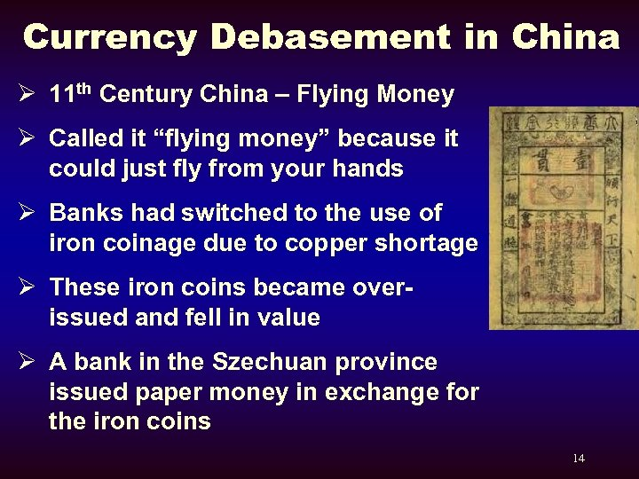 Currency Debasement in China Ø 11 th Century China – Flying Money Ø Called