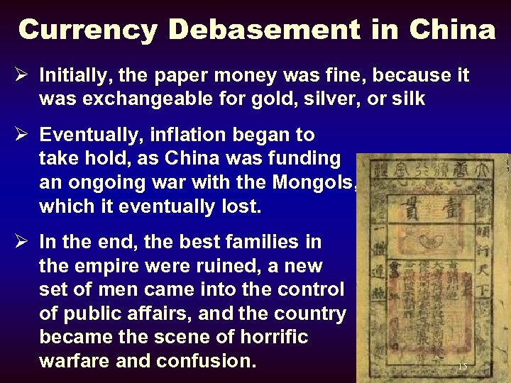 Currency Debasement in China Ø Initially, the paper money was fine, because it was
