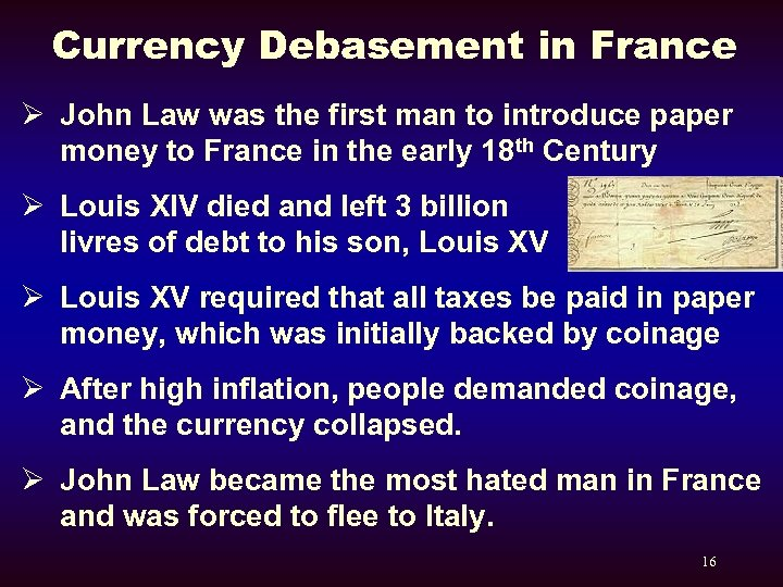 Currency Debasement in France Ø John Law was the first man to introduce paper