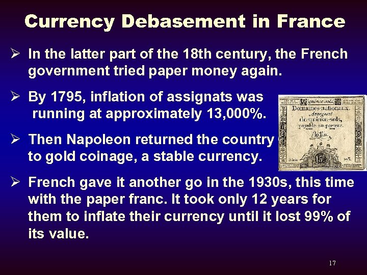 Currency Debasement in France Ø In the latter part of the 18 th century,