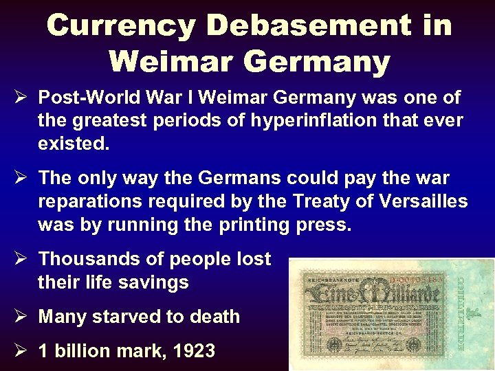 Currency Debasement in Weimar Germany Ø Post-World War I Weimar Germany was one of