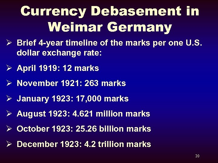 Currency Debasement in Weimar Germany Ø Brief 4 -year timeline of the marks per