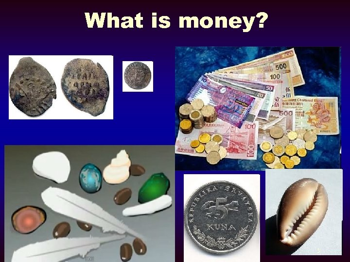 What is money? 3