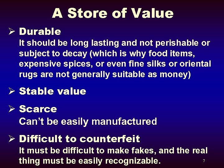 A Store of Value Ø Durable It should be long lasting and not perishable