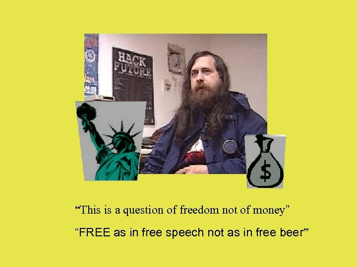 """This is a question of freedom not of money"" ""FREE as in free speech"