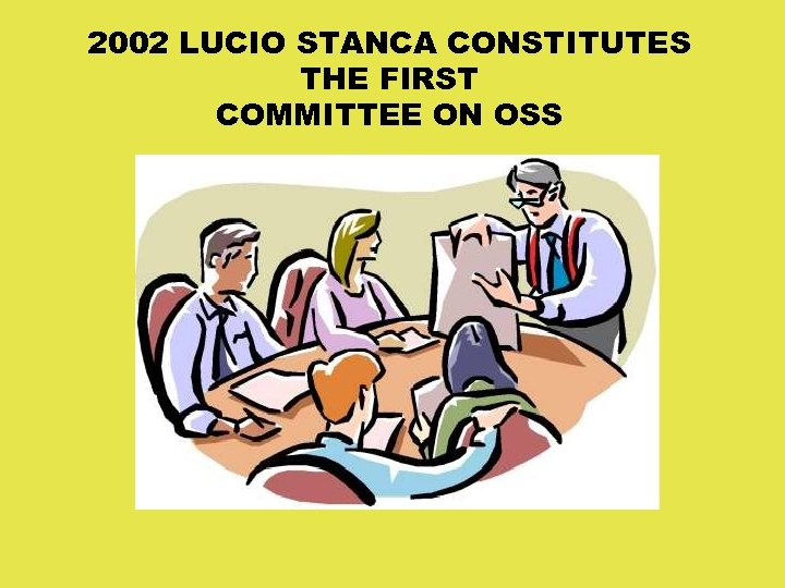 2002 LUCIO STANCA CONSTITUTES THE FIRST COMMITTEE ON OSS
