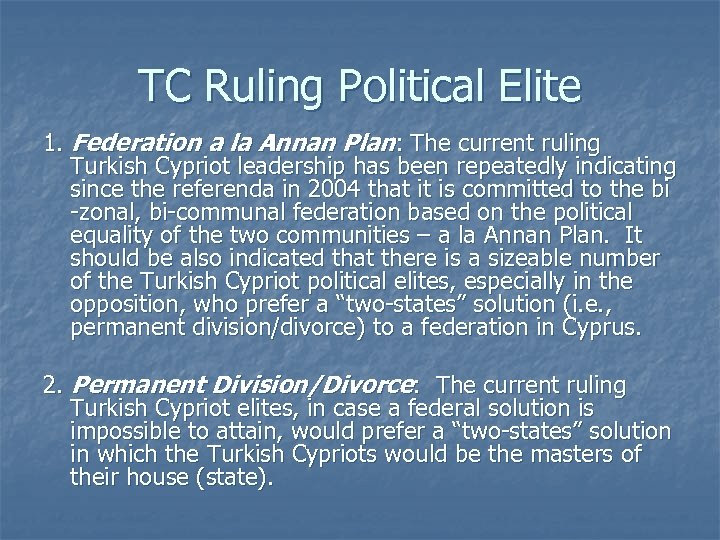 TC Ruling Political Elite 1. Federation a la Annan Plan: The current ruling Turkish