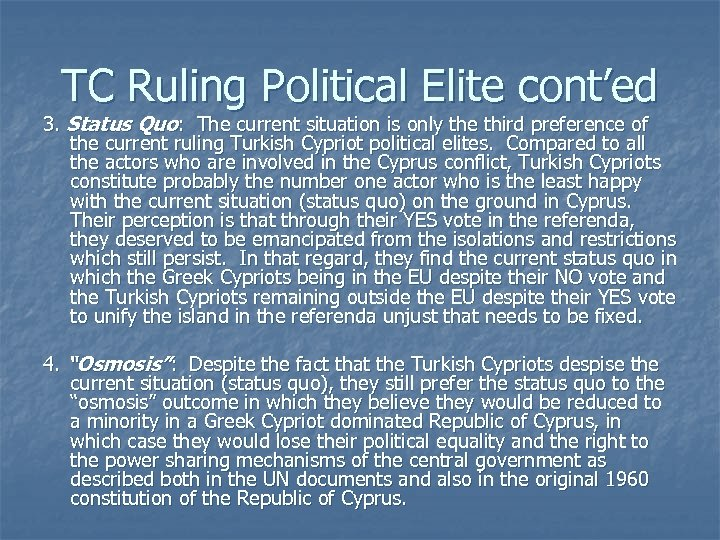 TC Ruling Political Elite cont'ed 3. Status Quo: The current situation is only the