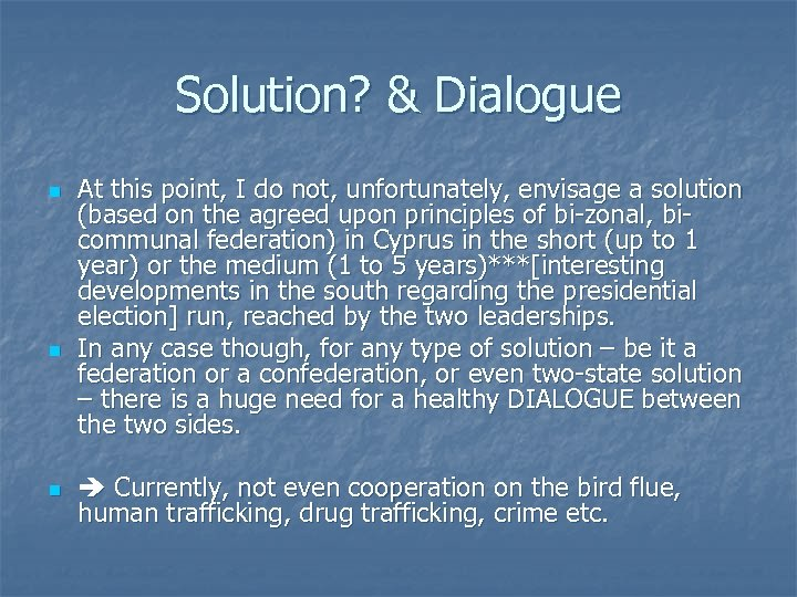 Solution? & Dialogue n n n At this point, I do not, unfortunately, envisage