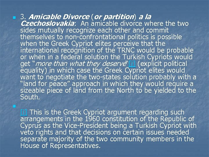 n n 3. Amicable Divorce (or partition) a la Czechoslovakia: An amicable divorce where