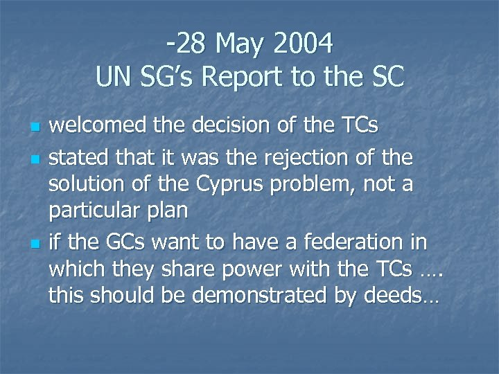 -28 May 2004 UN SG's Report to the SC n n n welcomed the