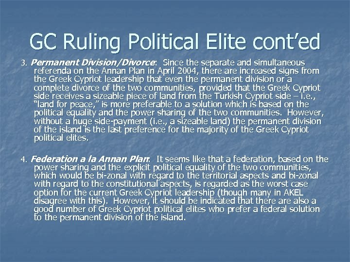 GC Ruling Political Elite cont'ed 3. Permanent Division/Divorce: Since the separate and simultaneous referenda