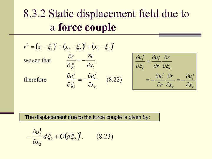 8. 3. 2 Static displacement field due to a force couple The displacement due