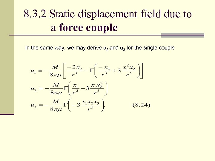 8. 3. 2 Static displacement field due to a force couple In the same