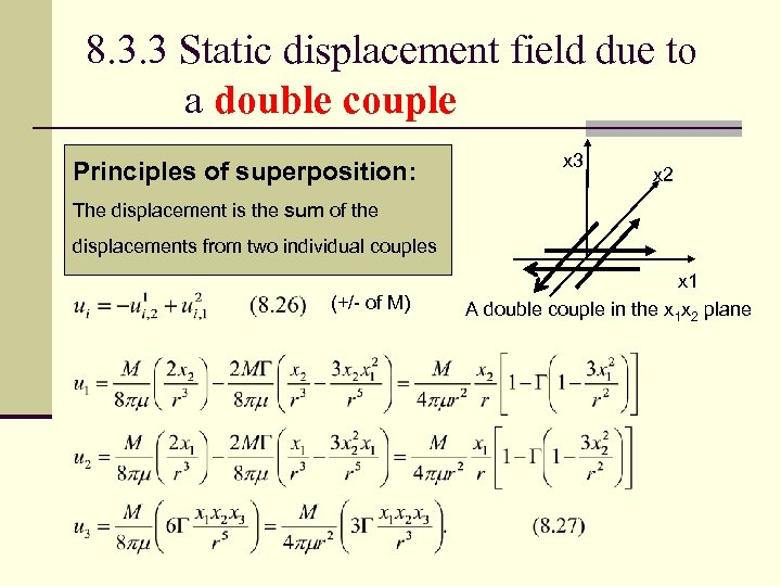 8. 3. 3 Static displacement field due to a double couple Principles of superposition: