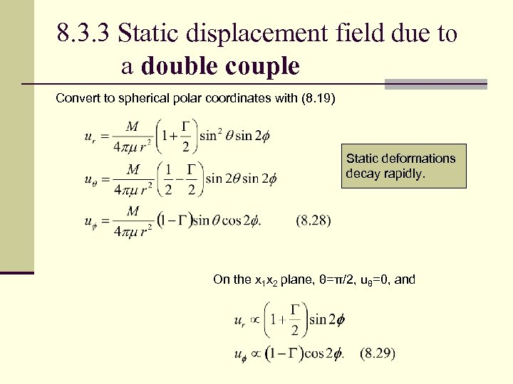 8. 3. 3 Static displacement field due to a double couple Convert to spherical