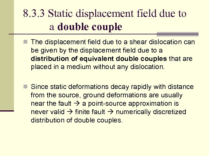 8. 3. 3 Static displacement field due to a double couple n The displacement