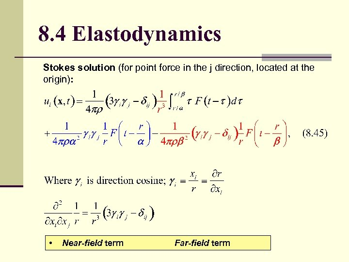 8. 4 Elastodynamics Stokes solution (for point force in the j direction, located at