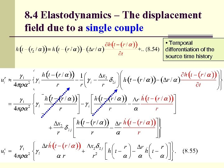 8. 4 Elastodynamics – The displacement field due to a single couple • Temporal